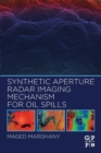 Synthetic Aperture Radar Imaging Mechanism for Oil Spills - Book
