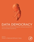 Data Democracy : At the Nexus of Artificial Intelligence, Software Development, and Knowledge Engineering - Book