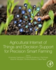 Agricultural Internet of Things and Decision Support for Precision Smart Farming - eBook