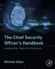 The Chief Security Officer's Handbook : Leading Your Team into the Future - eBook