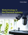 Biotechnology in the Chemical Industry : Towards a Green and Sustainable Future - eBook