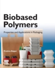 Biobased Polymers : Properties and Applications in Packaging - Book