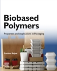 Biobased Polymers : Properties and Applications in Packaging - eBook