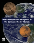 Heat Transport and Energetics of the Earth and Rocky Planets - Book
