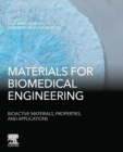 Materials for Biomedical Engineering: Bioactive Materials, Properties, and Applications - Book
