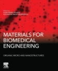 Materials for Biomedical Engineering: Organic Micro and Nanostructures - Book