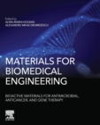 Materials for Biomedical Engineering: Bioactive Materials for Antimicrobial, Anticancer, and Gene Therapy - Book