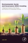 Environmental, Social, and Governance (ESG) Investing : A Balanced Analysis of the Theory and Practice of Sustainable Portfolio Implementation - Book