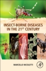 Insect-Borne Diseases in the 21st Century - Book