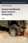 Dynamics and Advanced Motion Control of Off-Road UGVs - Book