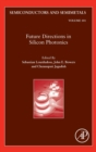 Future Directions in Silicon Photonics : Volume 101 - Book