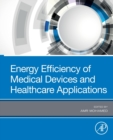 Energy Efficiency of Medical Devices and Healthcare Applications - Book
