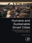 Humane and Sustainable Smart Cities : A Personal Roadmap to Transform Your City After the Pandemic - eBook