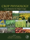 Crop Physiology Case Histories for Major Crops - Book