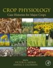 Crop Physiology Case Histories for Major Crops - eBook