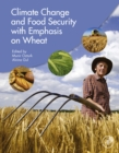 Climate Change and Food Security with Emphasis on Wheat - eBook