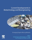 Current Developments in Biotechnology and Bioengineering : Emerging Organic Micro-pollutants - Book