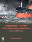 Consequences of Maritime Critical Infrastructure Accidents : Environmental Impacts Modeling-Identification-Prediction-Optimization-Mitigation - Book