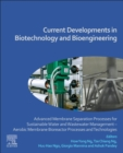 Current Developments in Biotechnology and Bioengineering : Advanced Membrane Separation Processes for Sustainable Water and Wastewater Management - Aerobic Membrane Bioreactor Processes and Technologi - Book