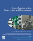 Current Developments in Biotechnology and Bioengineering : Advanced Membrane Separation Processes for Sustainable Water and Wastewater Management - Anaerobic Membrane Bioreactor Processes and Technolo - Book
