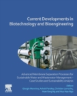 Current Developments in Biotechnology and Bioengineering : Advanced Membrane Separation Processes for Sustainable Water and Wastewater Management Case Studies and Sustainability Analysis - Book