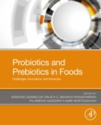 Probiotics and Prebiotics in Foods : Challenges, Innovations, and Advances - eBook