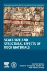 Scale-Size and Structural Effects of Rock Materials - Book