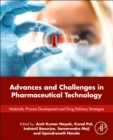 Advances and Challenges in Pharmaceutical Technology : Materials, Process Development and Drug Delivery Strategies - Book