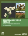 Millets and Pseudo Cereals : Genetic Resources and Breeding Advancements - Book