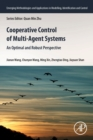 Cooperative Control of Multi-agent Systems : An Optimal and Robust Perspective - Book