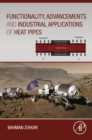 Functionality, Advancements and Industrial Applications of Heat Pipes - eBook
