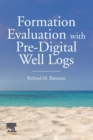 Formation Evaluation with Pre-Digital Well Logs - Book