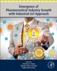 Emergence of Pharmaceutical Industry Growth with Industrial IoT Approach - eBook