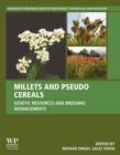 Millets and Pseudo Cereals : Genetic Resources and Breeding Advancements - eBook