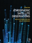 Atmospheric Satellite Observations : Variation Assimilation and Quality Assurance - eBook