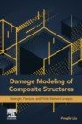 Damage Modeling of Composite Structures : Strength, Fracture, and Finite Element Analysis - Book