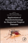 Applications of Nanobiotechnology for Neglected Tropical Diseases - eBook