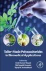 Tailor-Made Polysaccharides in Biomedical Applications - eBook