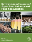 Environmental Impact of Agro-Food Industry and Food Consumption - Book