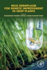 Wild Germplasm for Genetic Improvement in Crop Plants - Book
