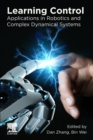 Learning Control : Applications in Robotics and Complex Dynamical Systems - Book