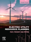 Electric Utility Resource Planning : Past, Present and Future - eBook