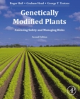 Genetically Modified Plants : Assessing Safety and Managing Risk - eBook