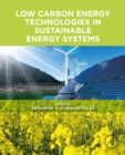 Low Carbon Energy Technologies in Sustainable Energy Systems - eBook