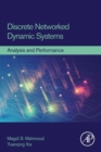 Discrete Networked Dynamic Systems : Analysis and Performance - Book
