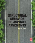 Structural Behavior of Asphalt Pavements : Intergrated Analysis and Design of Conventional and Heavy Duty Asphalt Pavement - Book