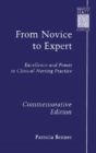 From Novice to Expert : Excellence and Power in Clinical Nursing Practice, Commemorative Edition - Book