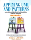 Applying UML and Patterns : An Introduction to Object-Oriented Analysis and Design and Iterative Development - Book