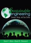 Sustainable Engineering : Concepts, Design and Case Studies - Book