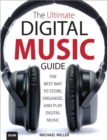 The Ultimate Digital Music Guide :  The Best Way to Store, Organize, and Play Digital Music - eBook